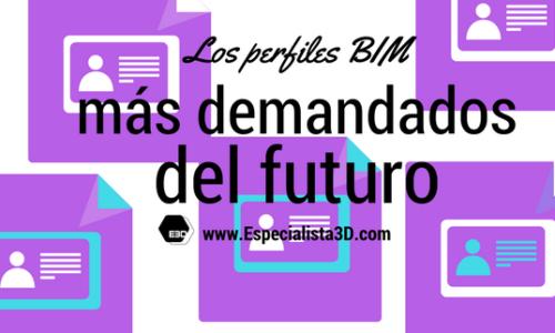 Los perfiles BIM más demandados del futuro